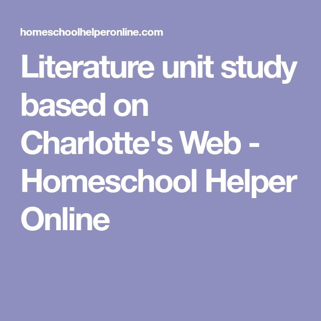 Literature unit study based on Charlotte's Web - Homeschool Helper Online
