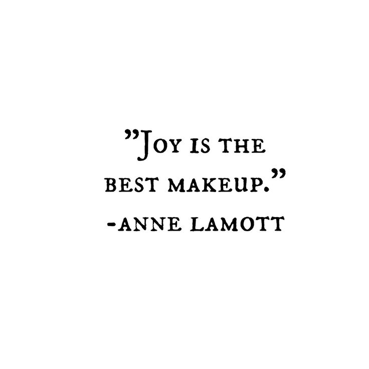 Joy is the best makeup.