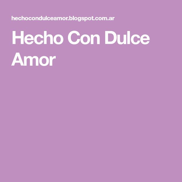 Hecho Con Dulce Amor