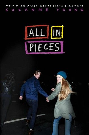 All in Pieces by Suzanne Young — Reviews, Discussion, Bookclubs, Lists