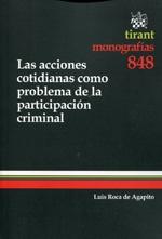 Las acciones cotidianas como problema de la participación criminal / Luis Roca de Agapito