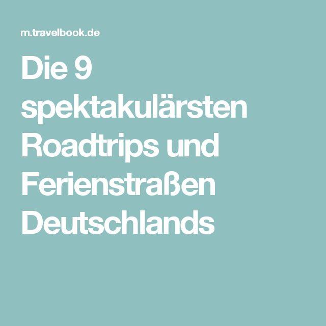 Die 9 spektakulärsten Roadtrips und Ferienstraßen Deutschlands