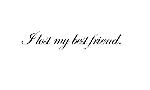 Royalty Free Sad I Lost My Best Friend Quotes