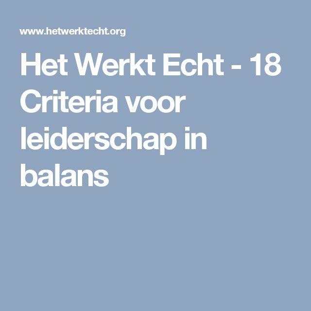 Het Werkt Echt - 18 Criteria voor leiderschap in balans