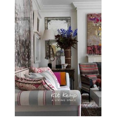 Kit Kemp - A Living Space
