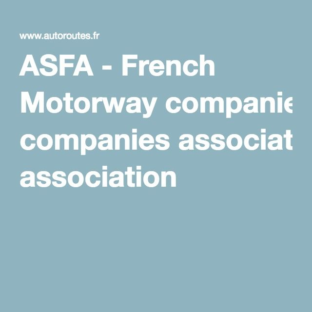 ASFA - French Motorway companies association