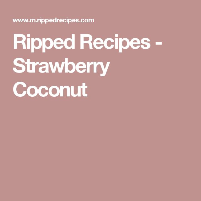 Ripped Recipes - Strawberry Coconut