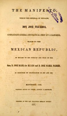 """On August 9, 1834, Gov. Jose Figueroa ordered the secularization of Alta California's missions, including the plan to be return half of the land to the Indians. Many of the natives, however, were cheated out of ownership, resulting in the dividing up of the mission lands into rancheros that created a landowning class and a prosperous cattle industry. (Image: An original page written in English from the 1835 book detailing Figueroa's secularization, """"The Manifesto,"""" published in Monterey.)"""