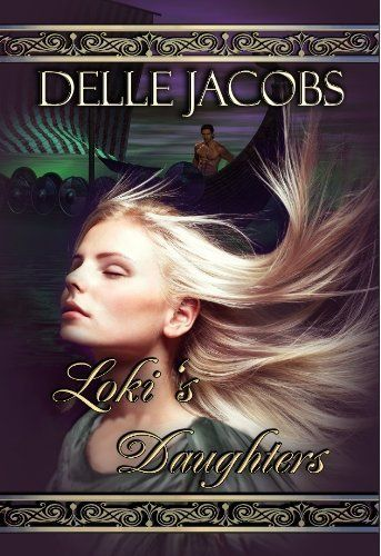 Loki's Daughters by Delle Jacobs, http://www.amazon.com/dp/B007S0HMWY/ref=cm_sw_r_pi_dp_ZRNfsb13CZ5DM