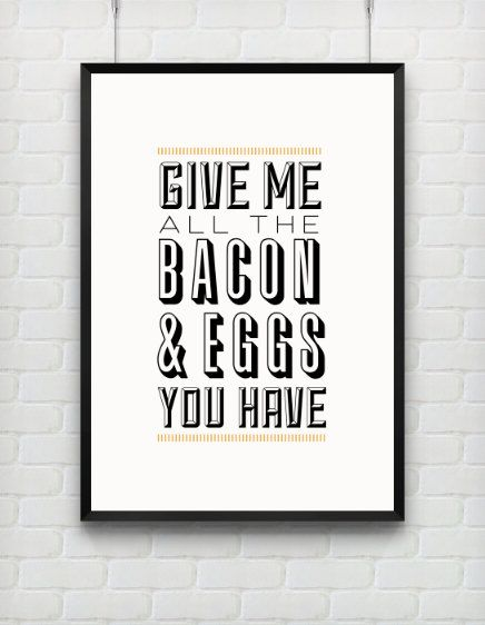 Typography Print Quote Print Bacon and Eggs Ron by paperchat, $40.00