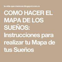 COMO HACER EL MAPA DE LOS SUEÑOS: Instrucciones para realizar tu Mapa de tus Sueños
