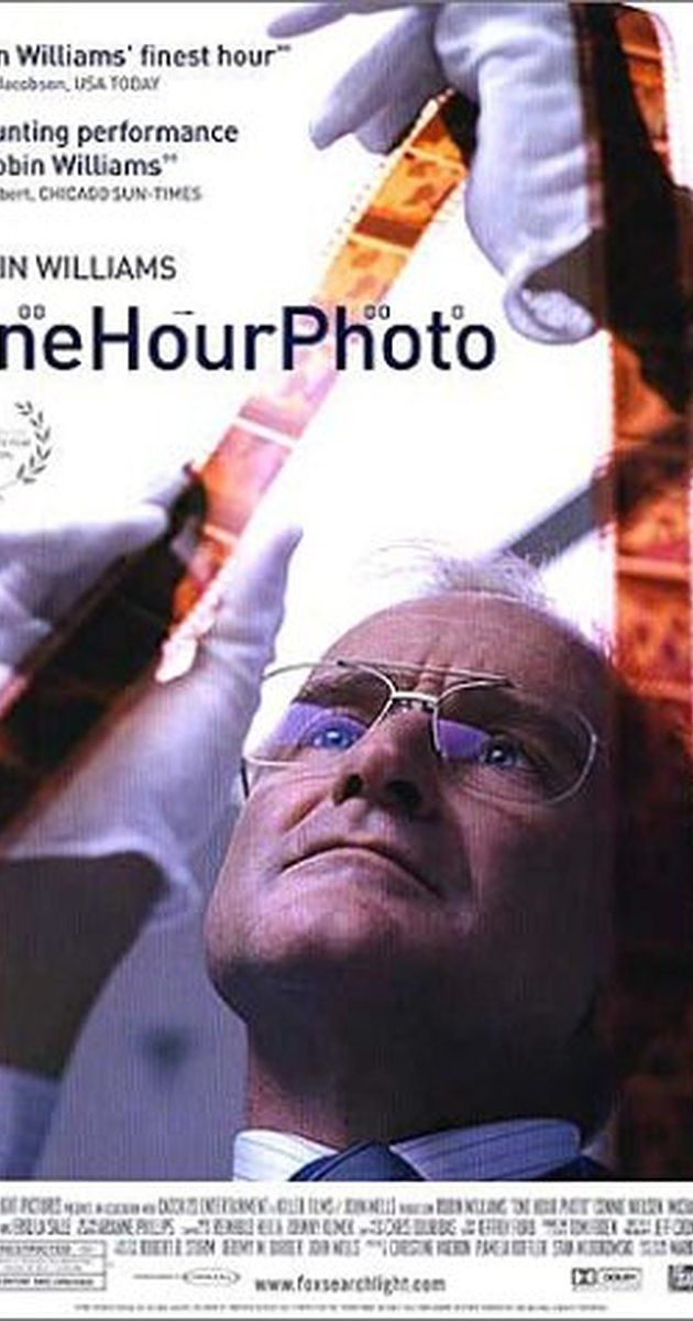 Directed by Mark Romanek.  With Robin Williams, Connie Nielsen, Michael Vartan, Dylan Smith. An employee of a one-hour photo lab becomes obsessed with a young suburban family.