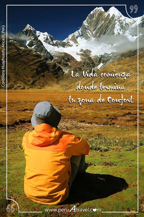 La vida comienza donde termina tu zona de confort. Cordillera Huayhuash, Ancash - Perú  #PeruATravel #SufroDromomanía #ViajoParaSerFeliz