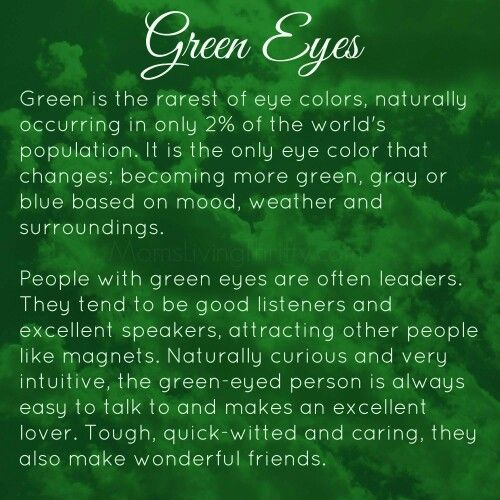 Green eyes. Mine are usually more blue/grey but greener when I cry. My oldest daughter's change colour too.