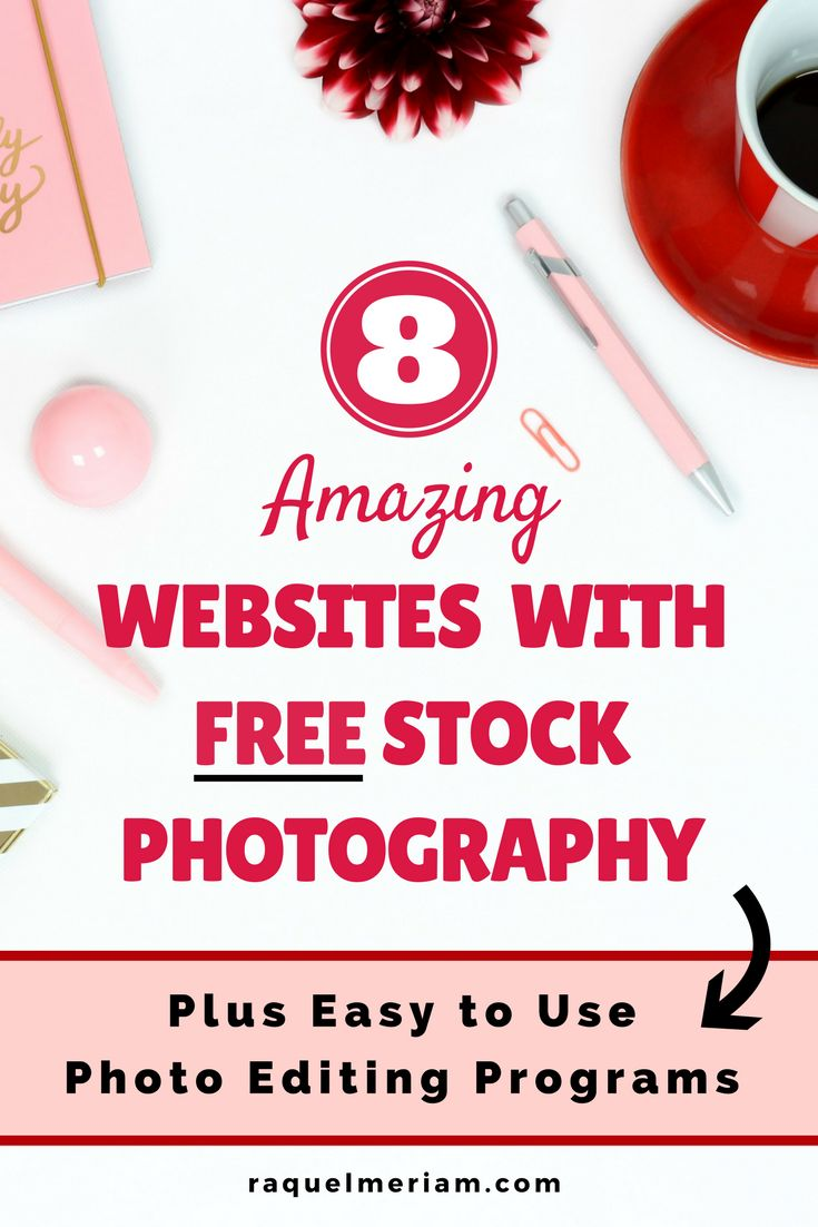 8 Amazing FREE Stock Photography Websites for beginner bloggers plus two easy to use photo editing programs.