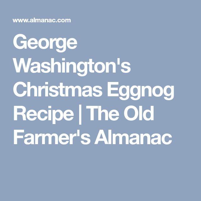 George Washington's Christmas Eggnog Recipe | The Old Farmer's Almanac