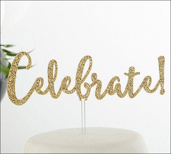 Celebrate! Gold Glitter Acrylic Cake Topper