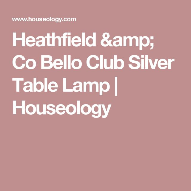 Heathfield & Co Bello Club Silver Table Lamp   Houseology