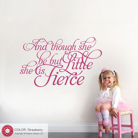 """Nursery Inspirational Quote Wall Decal """"And Though She Be But Little She Is Fierce"""" William Shakespeare Quote Girls Bedroom Wall Art Decor"""