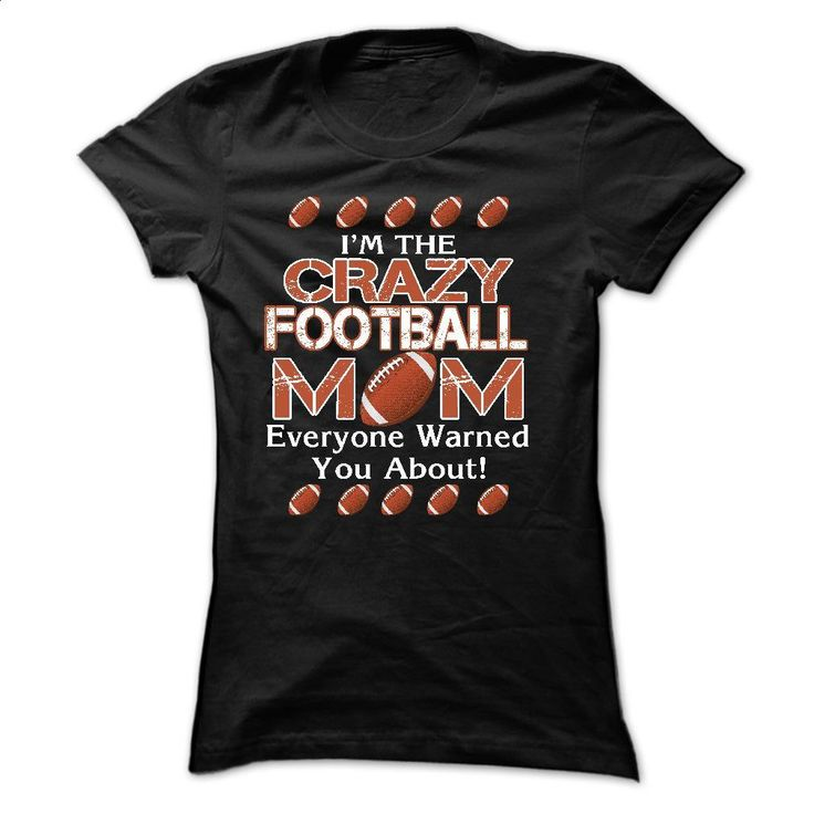 I'm the Crazy football mom, Everyone warned you about T Shirts, Hoodies, Sweatshirts - #linen shirts #shirt designer. BUY NOW => https://www.sunfrog.com/Names/Im-the-Crazy-football-mom-Everyone-warned-you-about-Ladies.html?60505                                                                                                                                                      More