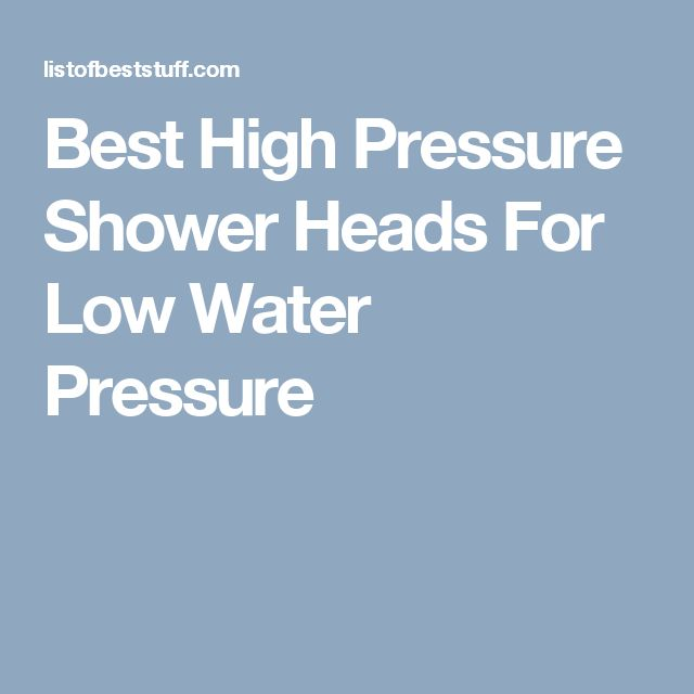 Best High Pressure Shower Heads For Low Water Pressure