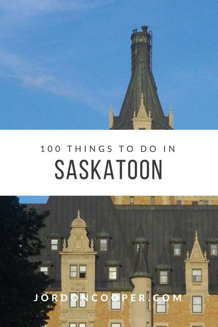 100 Things to Do in Saskatoon Before You Die