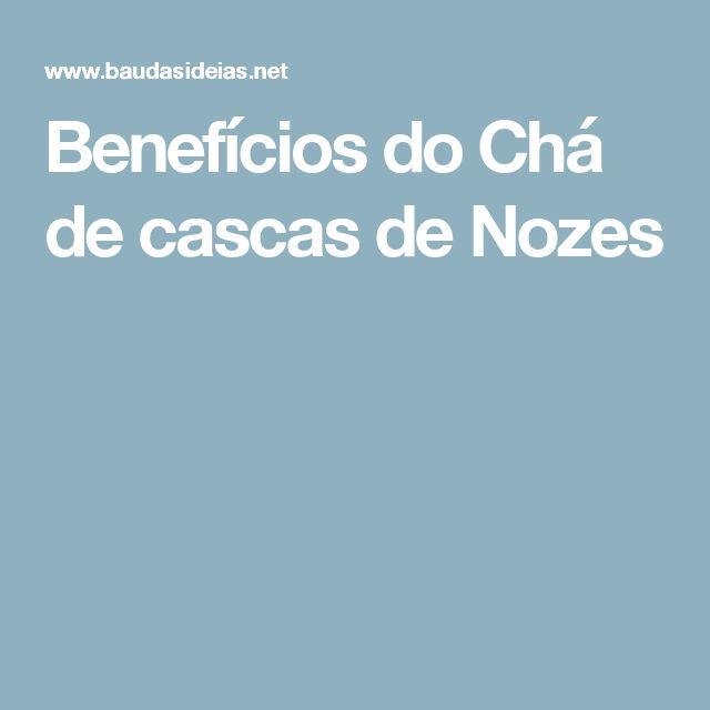 Benefícios do Chá de cascas de Nozes