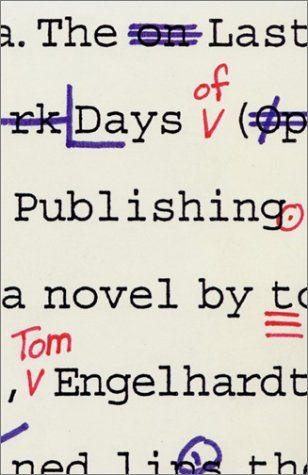 Book Cover// The Last Days Of Publishing, by Tom Engelhardt - Designer: Louise Fili