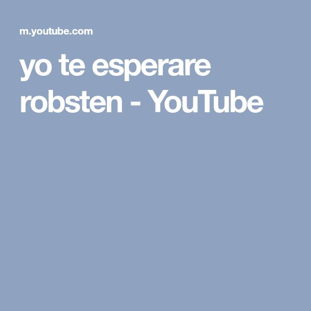 yo te esperare robsten - YouTube