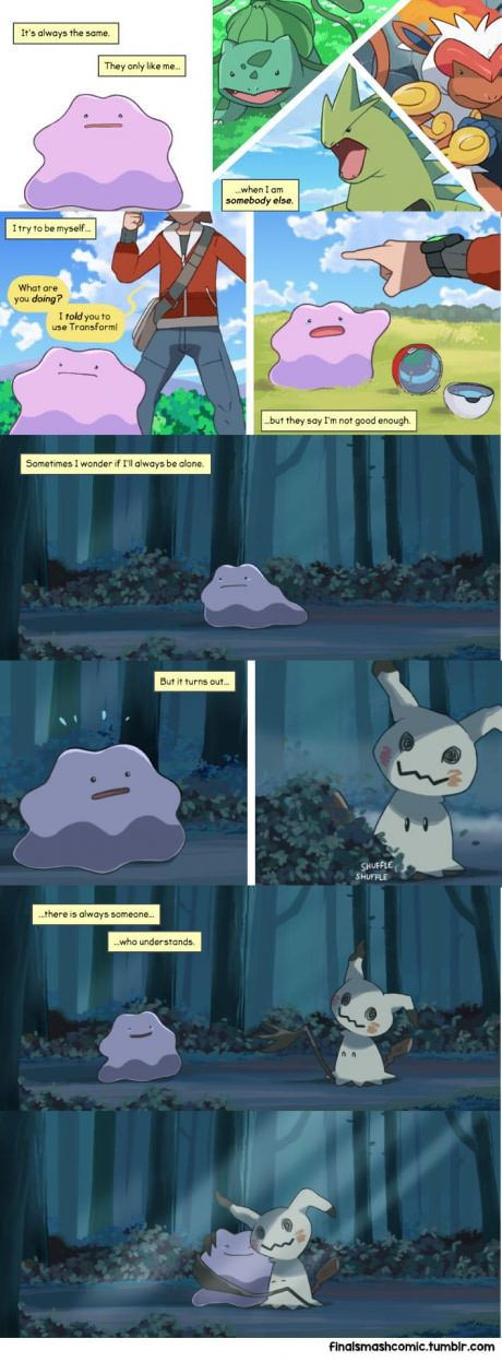 Ditto finally found a friend. I totally would accept my favorite pokemon for who it is, a cute purple blob.