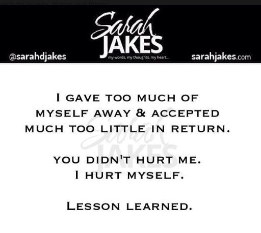 Sarah Jakes Quotes: I gave too much of myself away