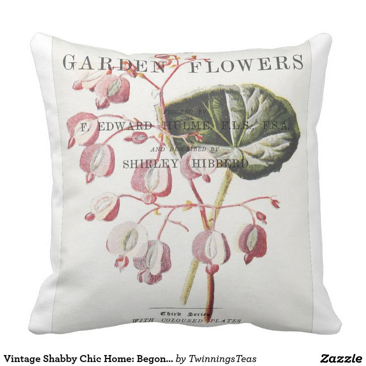 Vintage Shabby Chic Home: Begonia Throw Pillow Shabby chic, Shabby chic homes and Home
