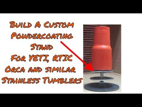 Best Stand Design for Powder Coating YETI and RTIC Tumblers - YouTube