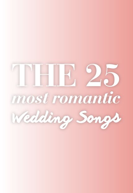 The Most Romantic Wedding Songs
