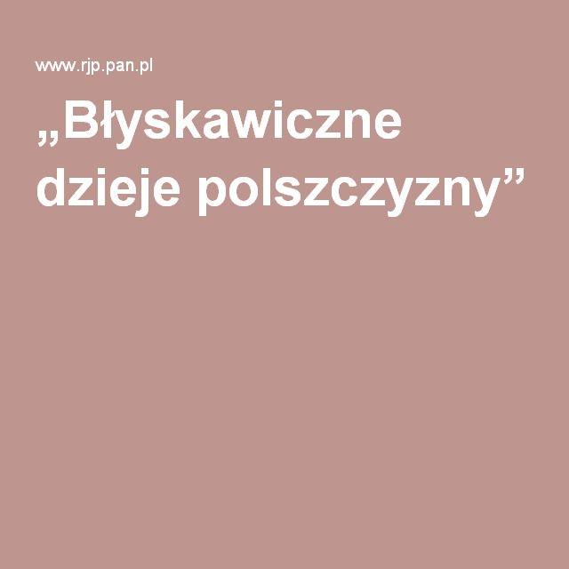 """""""Błyskawiczne dzieje polszczyzny"""""""