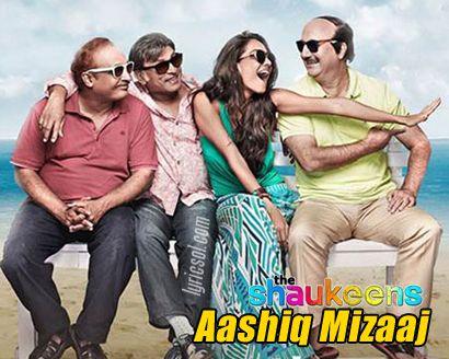 Aashiq Mizaaj Song Lyrics from The Shaukeens
