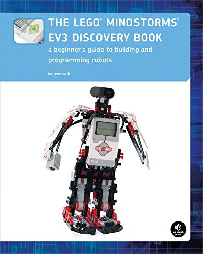 The LEGO MINDSTORMS EV3 Discovery Book (Full Color): A Beginner's Guide to Building and Programming Robots by Laurens Valk