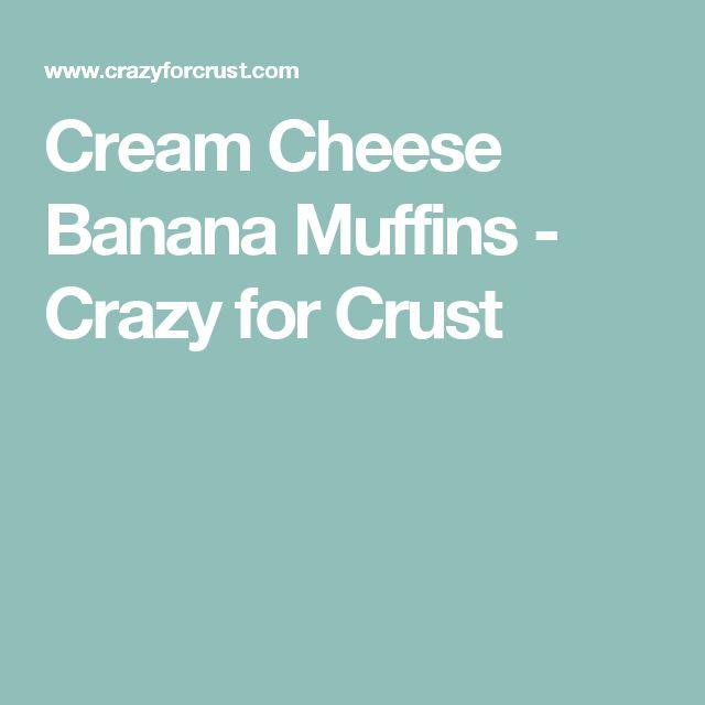Cream Cheese Banana Muffins - Crazy for Crust
