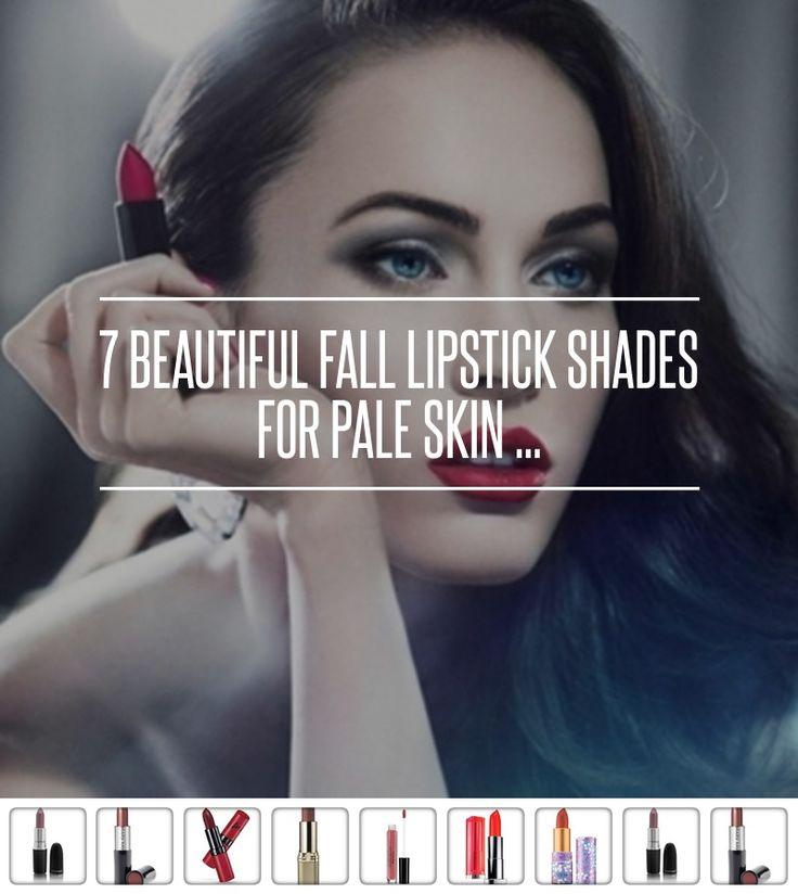 7 #Beautiful Fall Lipstick Shades for Pale Skin ... → #Makeup #Lipstick