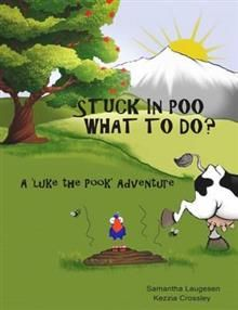 Stuck in Poo What to Do?: A 'Luke the Pook' Adventure. Funny rhyming language with comic animated characters. Luke the Pook gets stuck in Mrs Moo's poo!