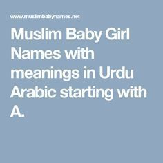 Muslim Baby Girl Names with meanings in Urdu Arabic starting with A.