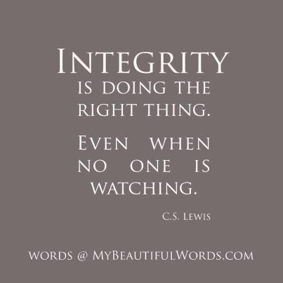 integrity is doing the right thing even when no one is