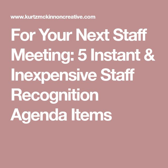 For Your Next Staff Meeting: 5 Instant & Inexpensive Staff Recognition Agenda Items