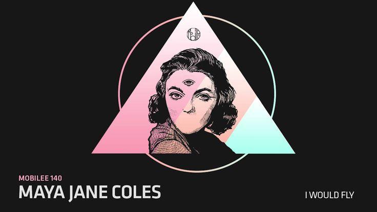 Maya Jane Coles - I Would Fly