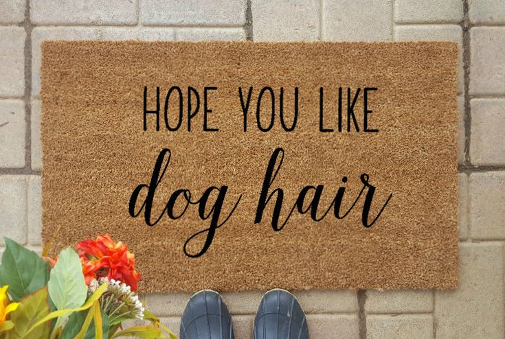 Hope You Like Dog Hair Door Mat, Dog Doormat, Housewarming