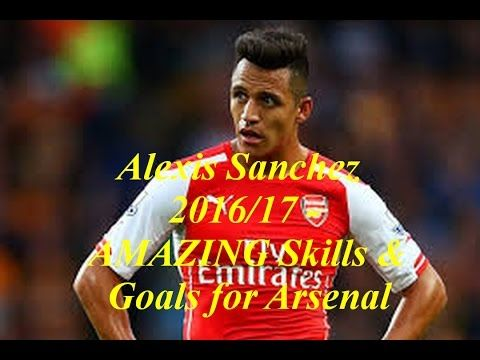 Alexis Sanchez goals skill goals 2016 17 | hd Alexis Sanchez 2016/17 - AMAZING Skills & Goals