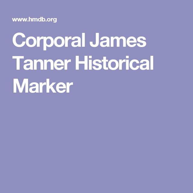 Corporal James Tanner Historical Marker
