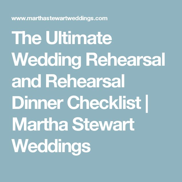 The Ultimate Wedding Rehearsal And Dinner Checklist Checklists Pinterest Dinners Martha Weddings