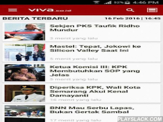 Berita VIVA.co.id  Android App - playslack.com ,  The latest and most popular news and other interesting information is packaged in Viva.co.id (vivanews) applications. Users can surf articles, photos, and videos quickly and easily.Updated quality content:- Latest news- Headline News- Breaking News- Hot Issue- National News, Politics, World, Metro, Business, Automotive, Highlight, Focus and Interviews- Football and Sport News: Indonesian League, English Premier League, Italian League, Spanish…