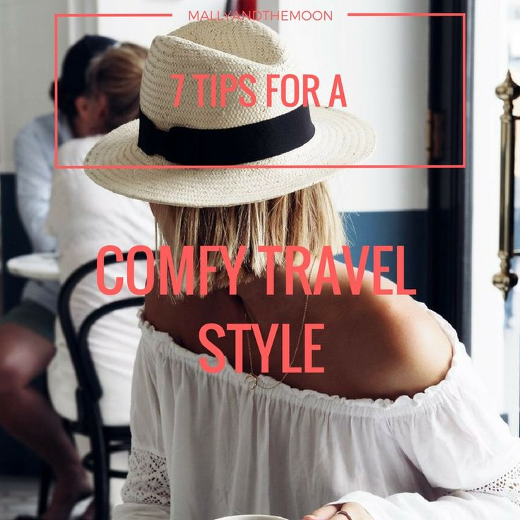 7 Tips for a comfy travel style! ☼
